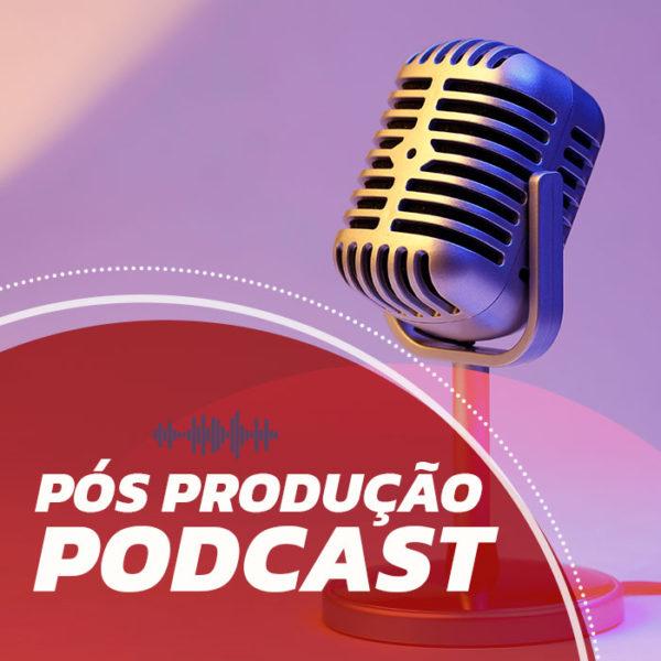 Pós Produção de Podcast
